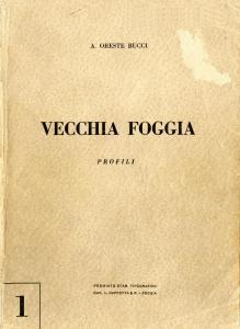Arturo Oreste Bucci - Vecchia Foggia Vol. 1 - Profili