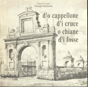 Antonio Lepore - d'o cappellone d'i cruce o chiane d'i fosse